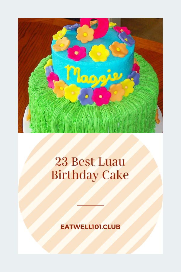 Astonishing 23 Best Luau Birthday Cake Best Round Up Recipe Collections Personalised Birthday Cards Cominlily Jamesorg
